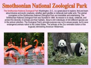 The Smithsonian National Zoological Park Washington, D.C., is a great place