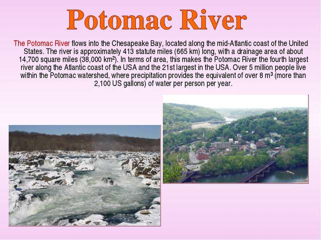 The Potomac River flows into the Chesapeake Bay, located along the mid-Atlan...