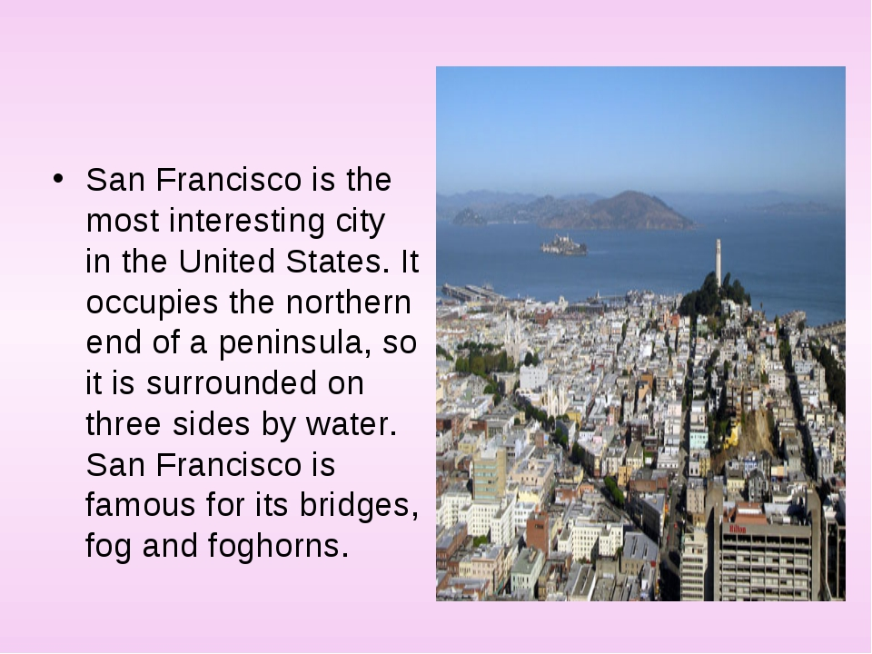 San Francisco is the most interesting city in the United States. It occupies...
