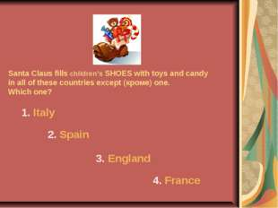 Santa Claus fills children's SHOES with toys and candy in all of these countr