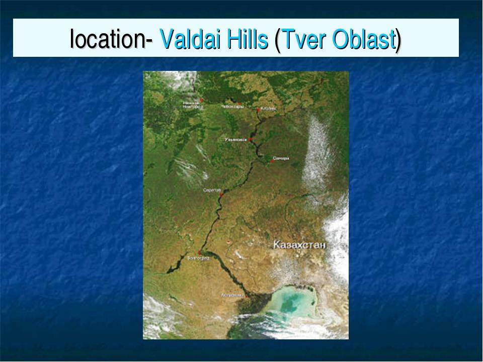 location- Valdai Hills (Tver Oblast)