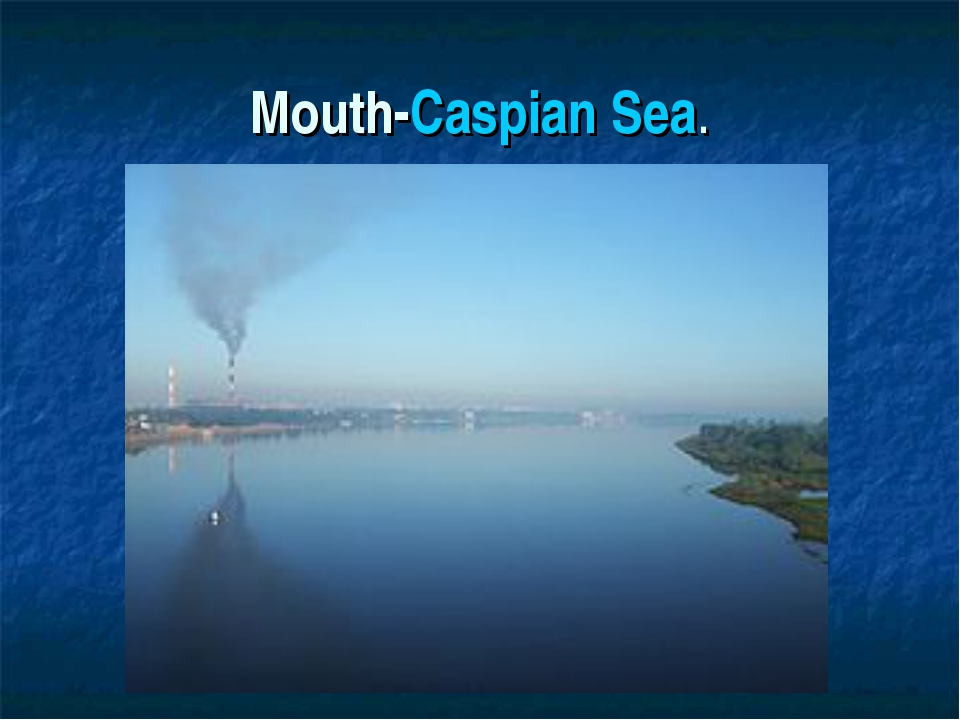 Mouth-Caspian Sea.