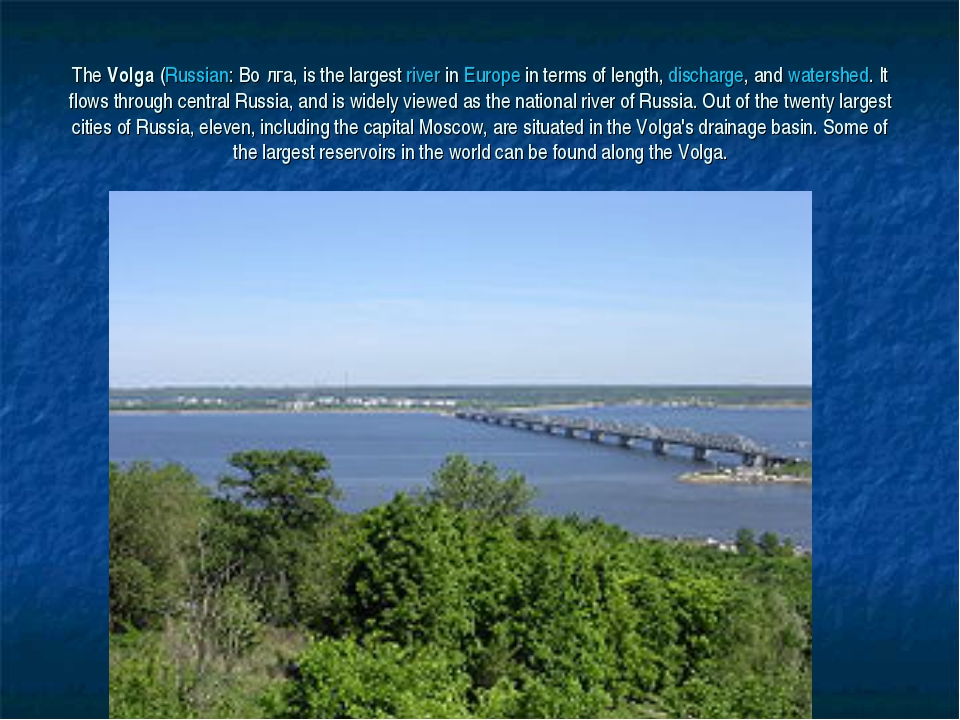 The Volga (Russian: Во́лга, is the largest river in Europe in terms of length...