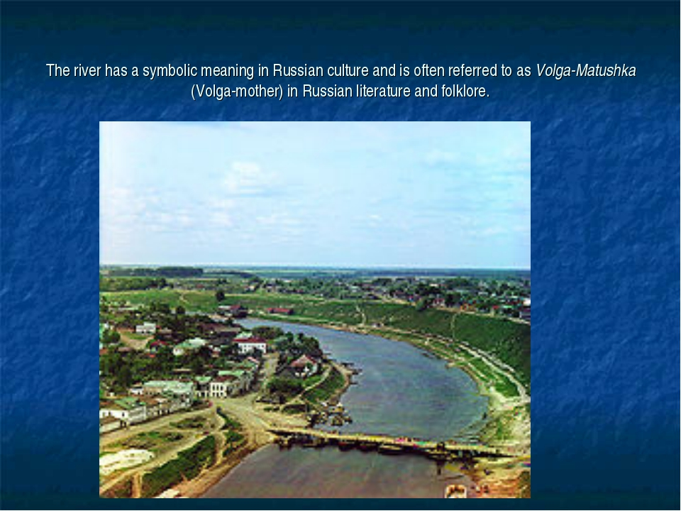 The river has a symbolic meaning in Russian culture and is often referred to...