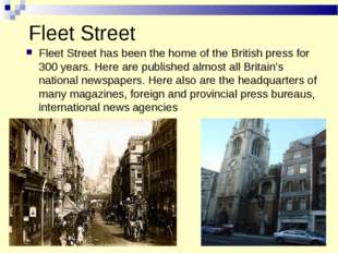Fleet Street Fleet Street has been the home of the British press for 300 year