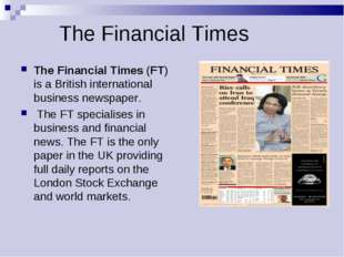 The Financial Times The Financial Times (FT) is a British international busin