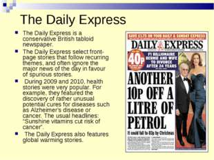 The Daily Express The Daily Express is a conservative British tabloid newspap