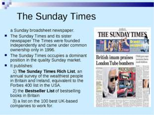 The Sunday Times a Sunday broadsheet newspaper. The Sunday Times and its sist