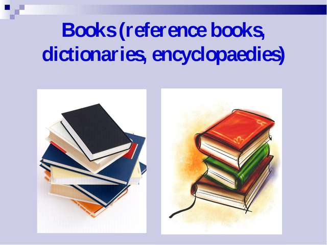 Books (reference books, dictionaries, encyclopaedies)