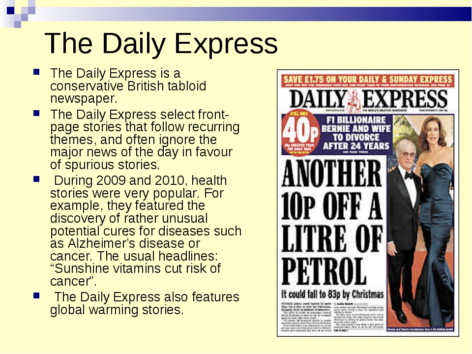 The Daily Express The Daily Express is a conservative British tabloid newspap...