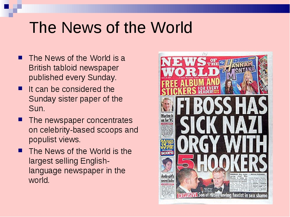 The News of the World The News of the World is a British tabloid newspaper pu...