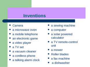 Inventions Camera а microwave oven а mobile telephone аn electronic game а v
