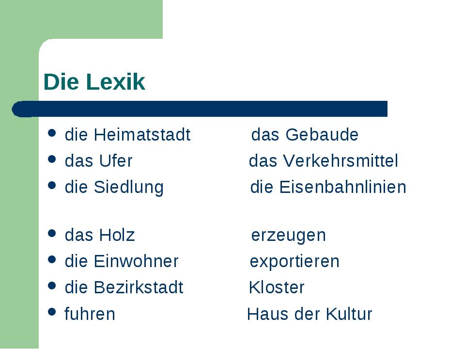 Die Lexik die Heimatstadt das Gebaude das Ufer das Verkehrsmittel die Siedlun...