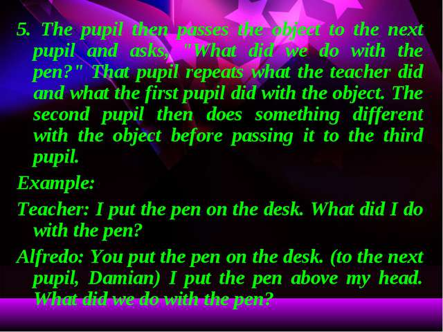 """5. The pupil then passes the object to the next pupil and asks, """"What did we..."""
