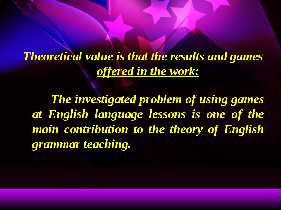 Theoretical value is that the results and games offered in the work: The in...