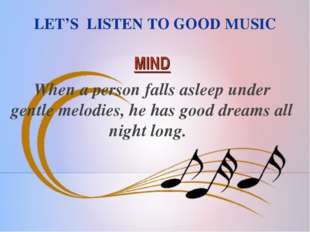 LET'S LISTEN TO GOOD MUSIC MIND When a person falls asleep under gentle melod