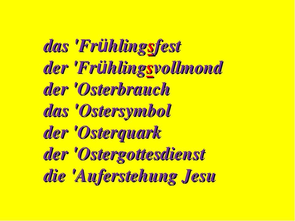 das 'Frühlingsfest der 'Frühlingsvollmond der 'Osterbrauch das 'Ostersymbol d...