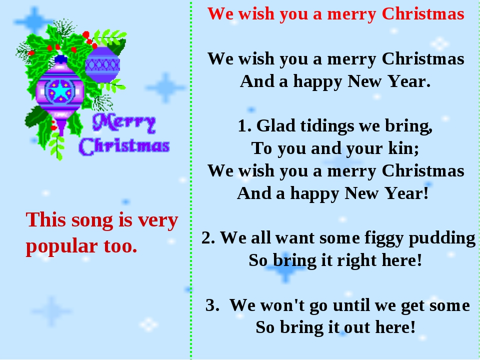 We wish you a merry Christmas We wish you a merry Christmas And a happy New Y...