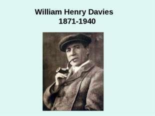 William Henry Davies 1871-1940