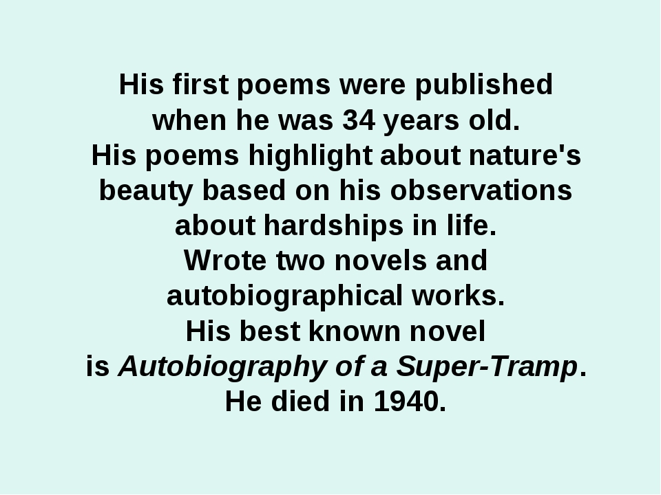 His first poems were published when he was 34 years old. His poems highlight...