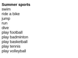 Summer sports swim ride a bike jump run dive play football play badminton pla