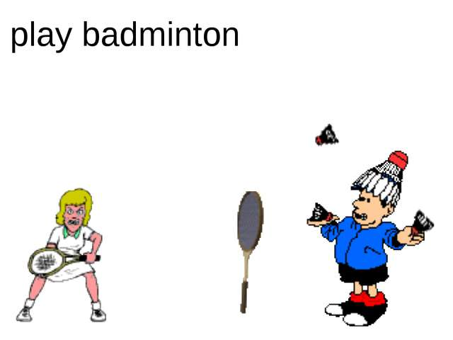play badminton