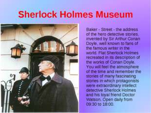 Sherlock Holmes Museum Baker - Street - the address of the hero detective sto
