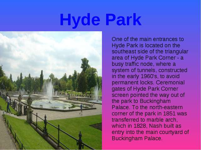 Hyde Park One of the main entrances to Hyde Park is located on the southeast...