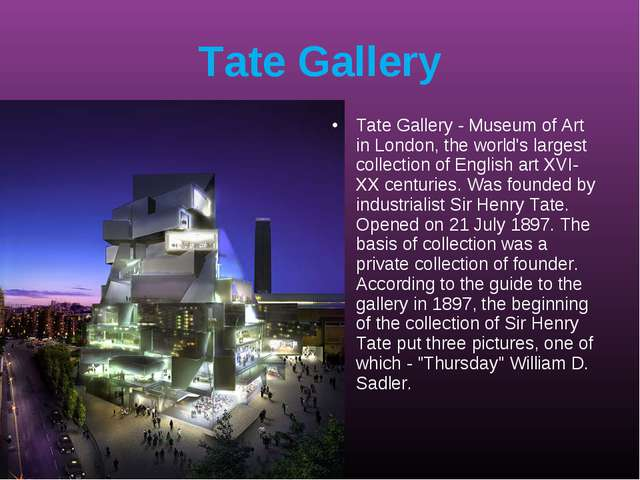 Tate Gallery Tate Gallery - Museum of Art in London, the world's largest coll...