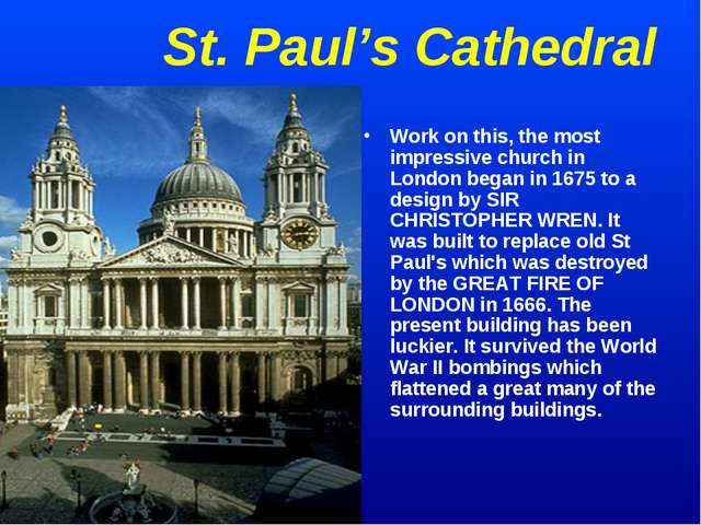 St. Paul's Cathedral Work on this, the most impressive church in London began...