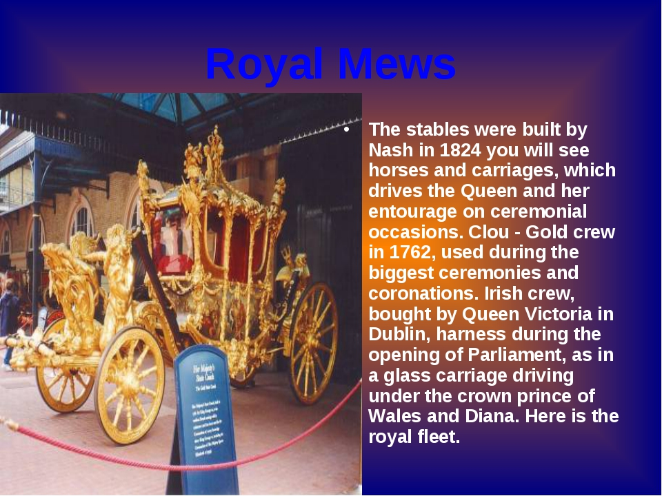 Royal Mews The stables were built by Nash in 1824 you will see horses and car...