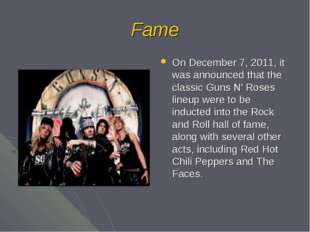 Fame On December 7, 2011, it was announced that the classic Guns N' Roses lin