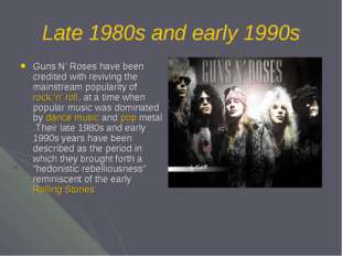 Late 1980s and early 1990s Guns N' Roses have been credited with reviving the