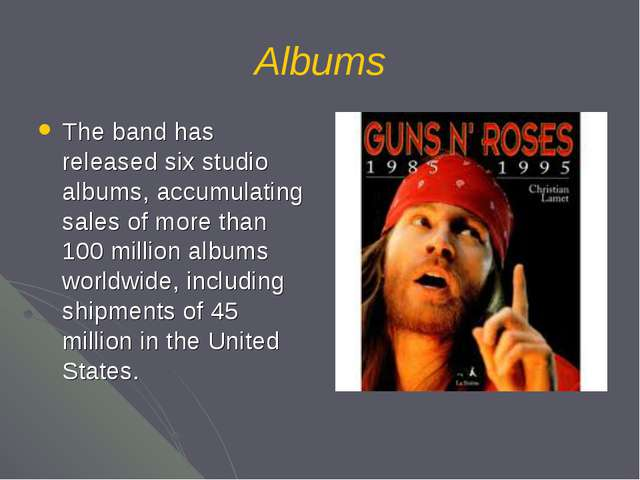 Albums The band has released six studio albums, accumulating sales of more th...