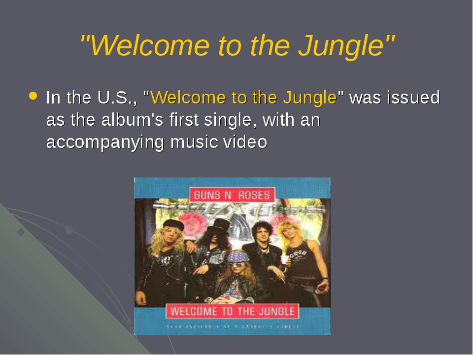 """Welcome to the Jungle"" In the U.S., ""Welcome to the Jungle"" was issued as th..."