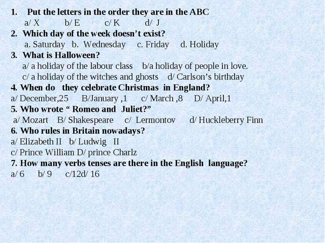Put the letters in the order they are in the ABC a/ X b/ E c/ K d/ J 2. Which...