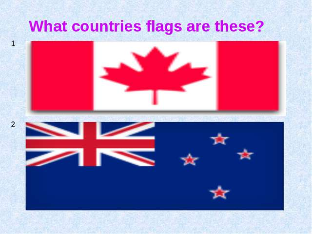 What countries flags are these? 1 2