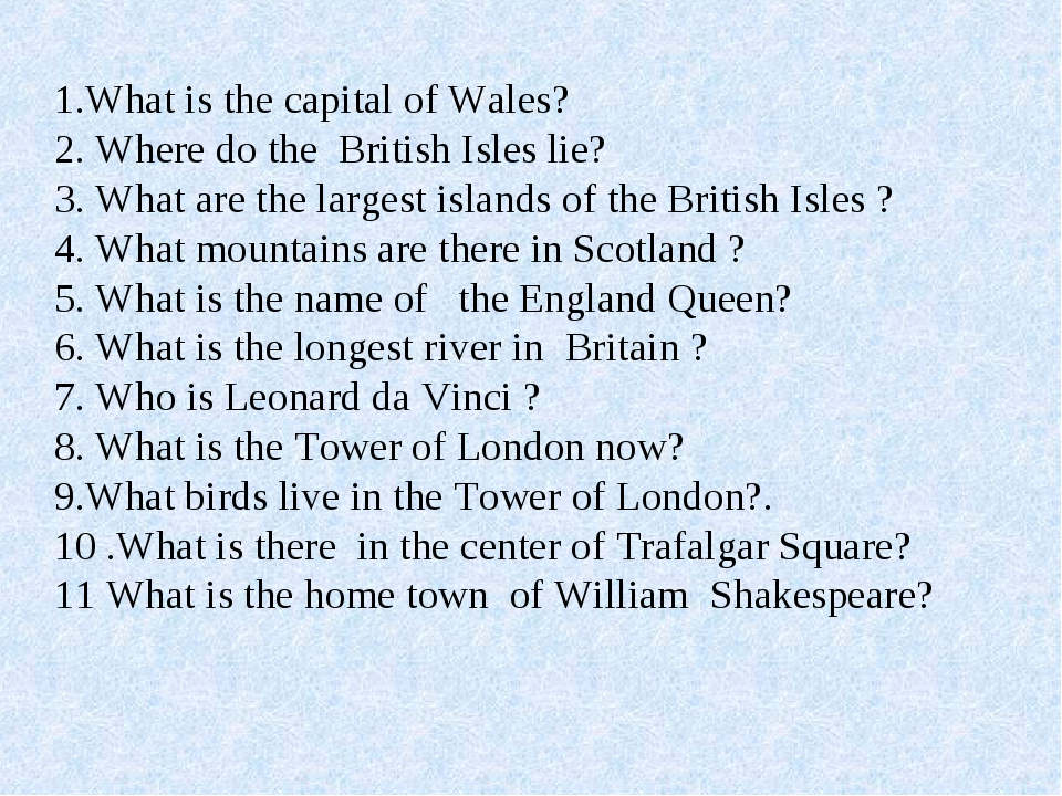 1.What is the capital of Wales? 2. Where do the British Isles lie? 3. What a...