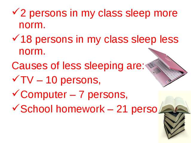 2 persons in my class sleep more norm. 18 persons in my class sleep less norm...