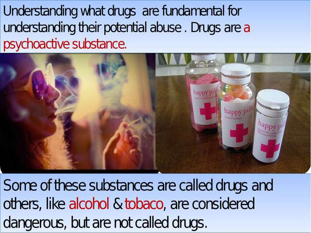 Understanding what drugs are fundamental for understanding their potential ab...
