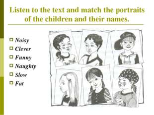 Listen to the text and match the portraits of the children and their names. N