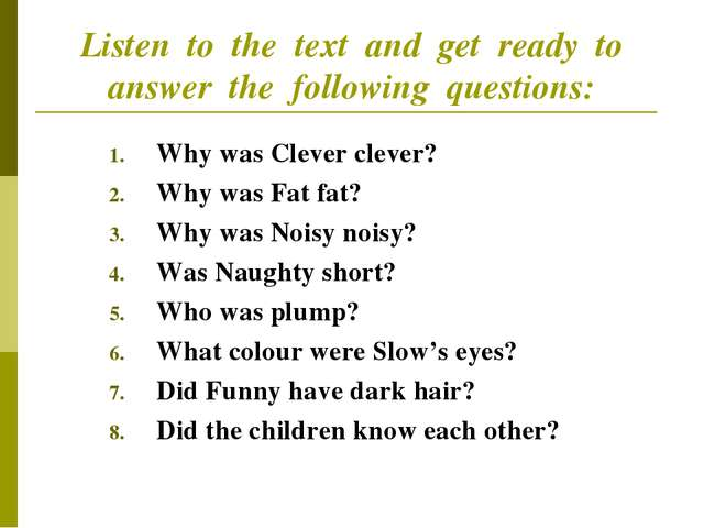Listen to the text and get ready to answer the following questions: Why was C...