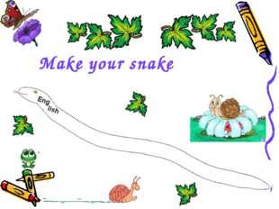 Make your snake
