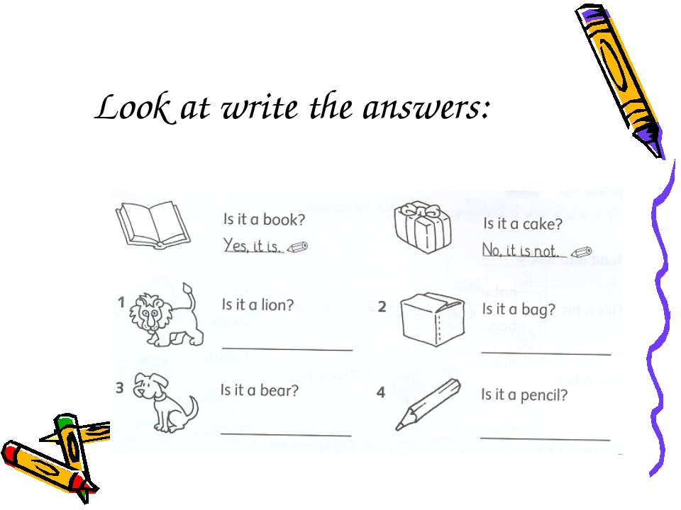 Look at write the answers: