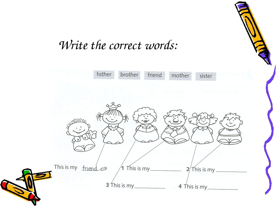 Write the correct words: