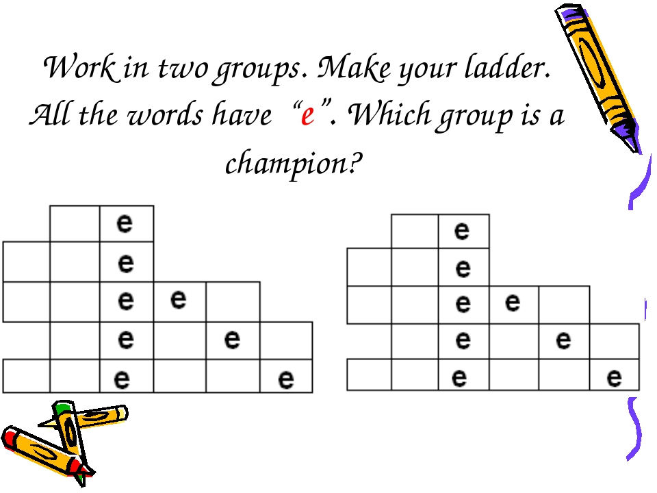 """Work in two groups. Make your ladder. All the words have """"e"""". Which group is..."""