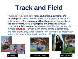 Track and Field Track and Field, a group of running, hurdling, jumping, and t