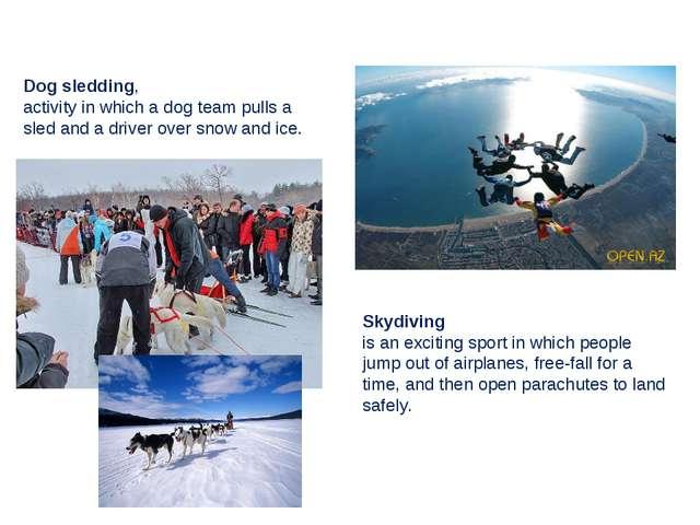 Dog sledding, activity in which a dog team pulls a sled and a driver over sno...