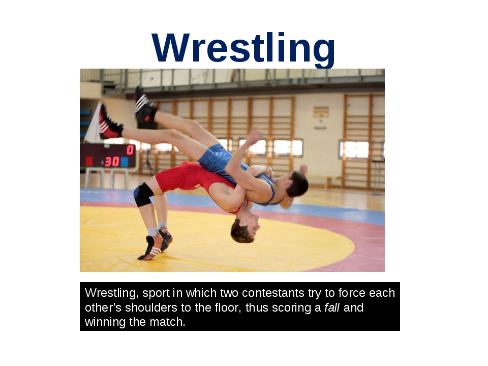 Wrestling Wrestling, sport in which two contestants try to force each other's...