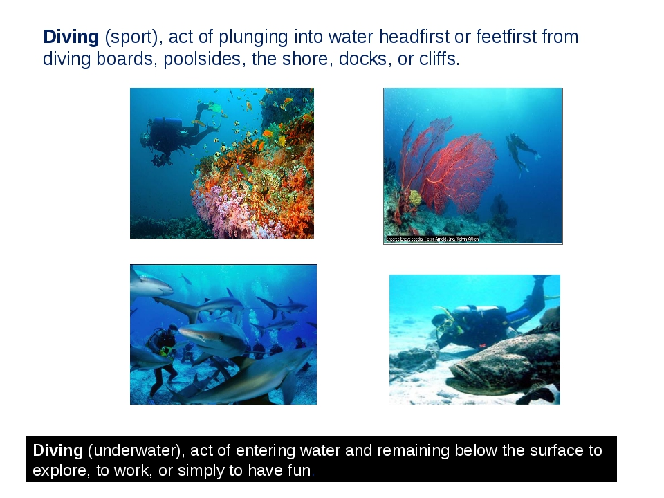 Diving (sport), act of plunging into water headfirst or feetfirst from diving...